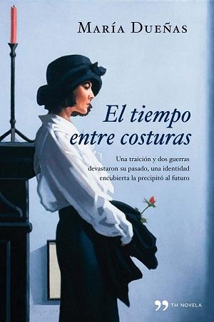 Novela histórica: El tiempo entre costuras, de María Dueñas