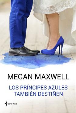 Libros de Megan Maxwell: 'Los príncipes azules también destiñen'