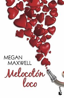 Libros de Megan Maxwell: 'Melocotón Loco'