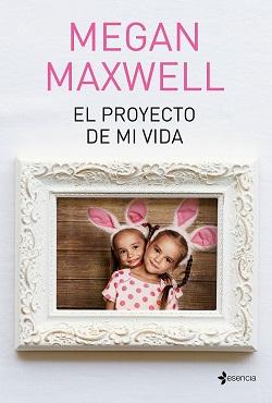 Libros de Megan Maxwell: 'El proyecto de mi vida'