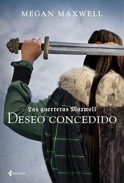 Libros de Megan Maxwell: Deseo concedido (serie 'Las guerreras Maxwell')