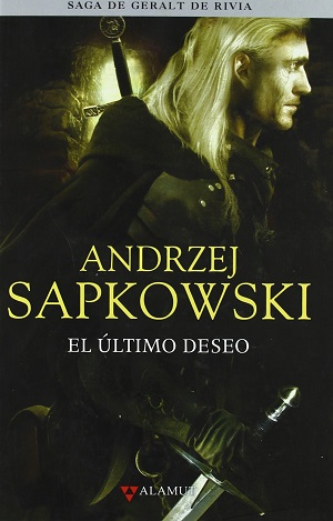 Novela de magia y fantasía: Saga Geralt de Rivia - El último deseo, de Andrzej Saprowski