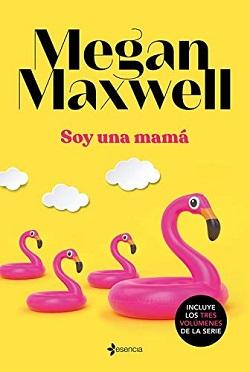 Libros de Megan Maxwell: Soy una mamá (Serie 'Soy una mamá')