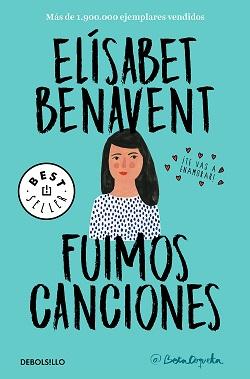 Libros de Elísabet Benavent: Fuimos canciones (serie 'Canciones y Recuerdos')