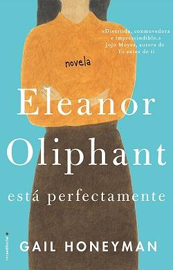 Mejores novelas actuales: 'Eleanor Oliphant está perfectamente'