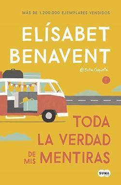 Libros de Elísabet Benavent: 'Toda la verdad de mis mentiras'